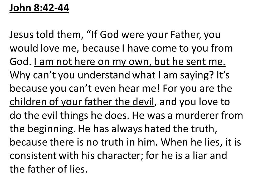 John 8:42-44