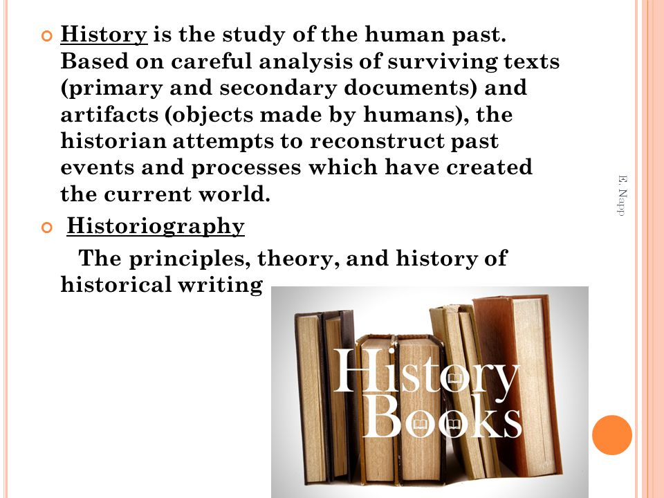 The principles, theory, and history of historical writing