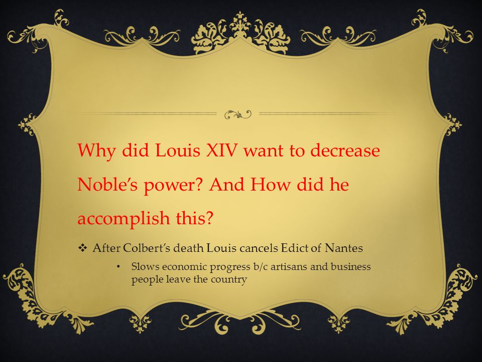 Why did Louis XIV want to decrease Noble's power