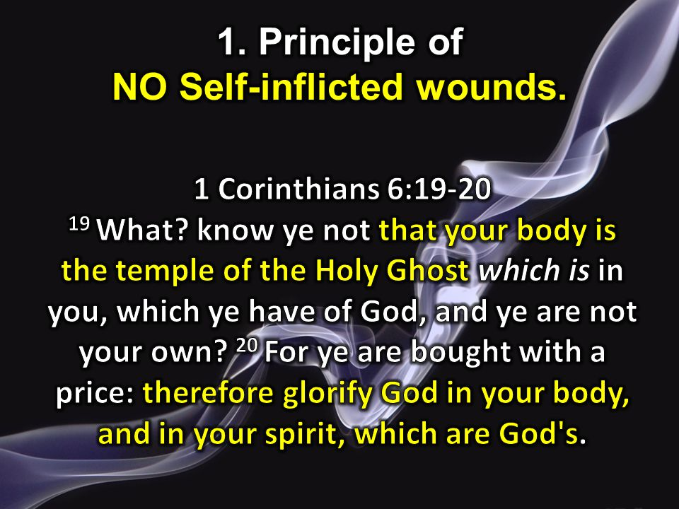 1. Principle of NO Self-inflicted wounds.