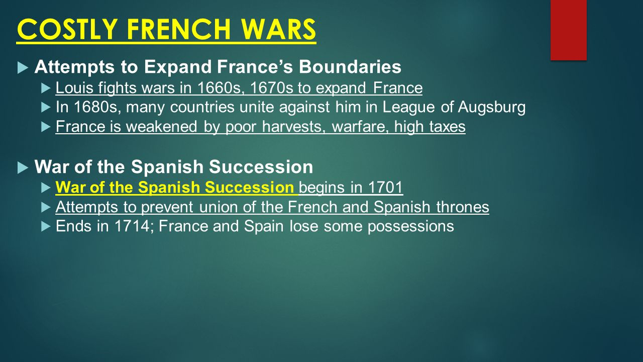 COSTLY FRENCH WARS Attempts to Expand France's Boundaries