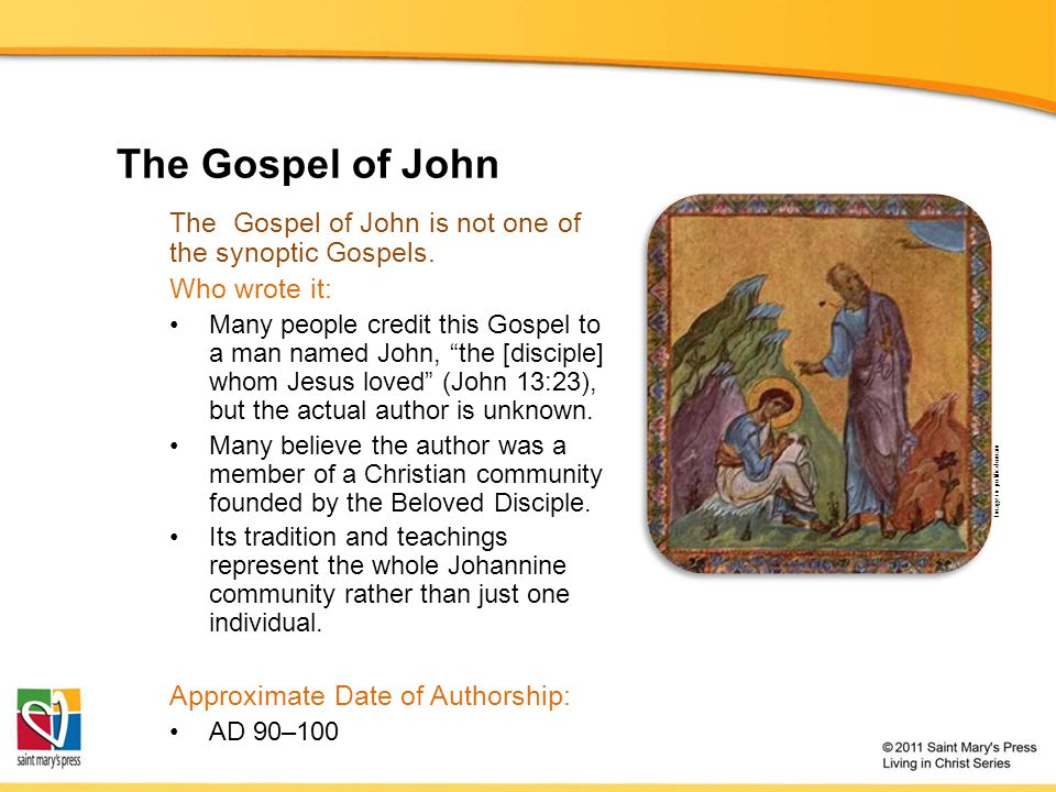 The Gospel of John The Gospel of John is not one of the synoptic Gospels. Who wrote it: