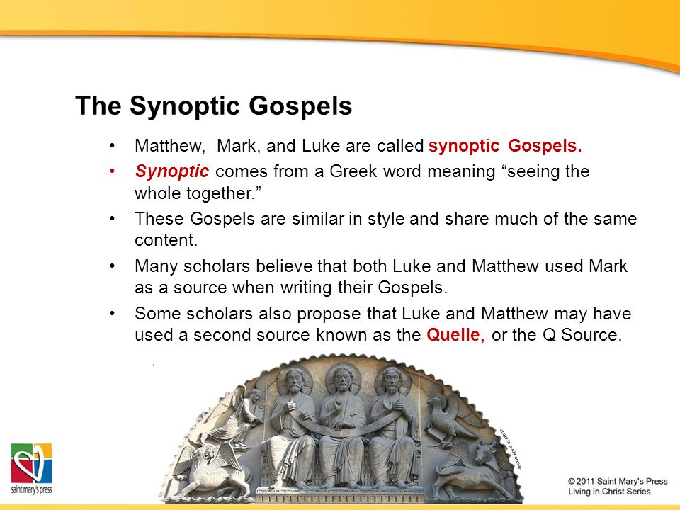 The Synoptic Gospels Matthew, Mark, and Luke are called synoptic Gospels. Synoptic comes from a Greek word meaning seeing the whole together.