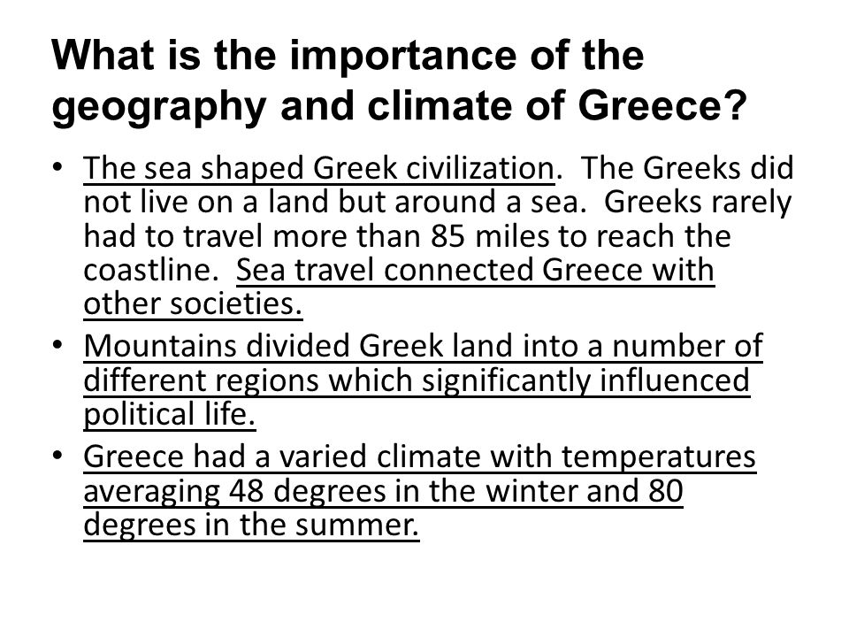 What is the importance of the geography and climate of Greece