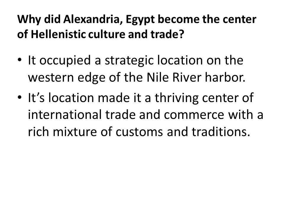 Why did Alexandria, Egypt become the center of Hellenistic culture and trade