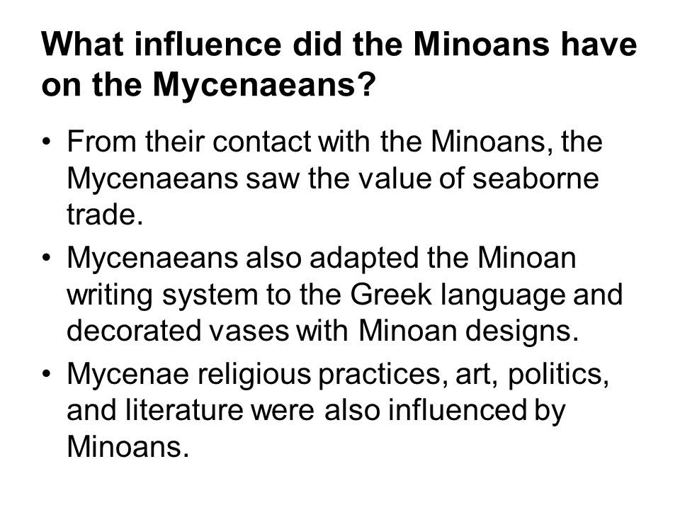 What influence did the Minoans have on the Mycenaeans