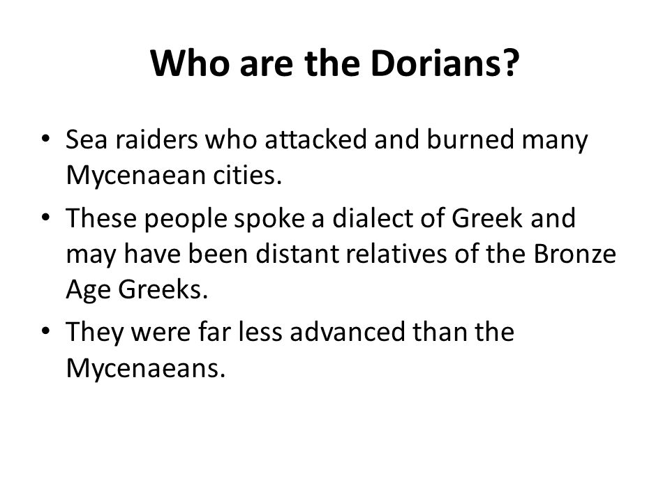 Who are the Dorians Sea raiders who attacked and burned many Mycenaean cities.