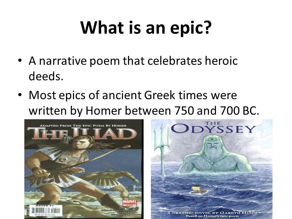 What is an epic A narrative poem that celebrates heroic deeds.