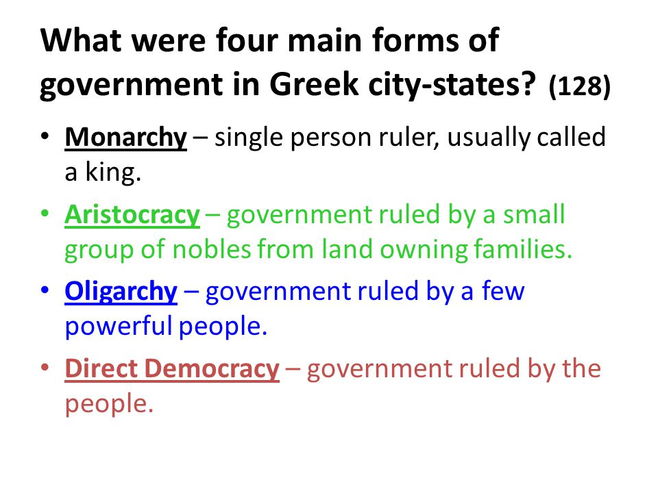 What were four main forms of government in Greek city-states (128)