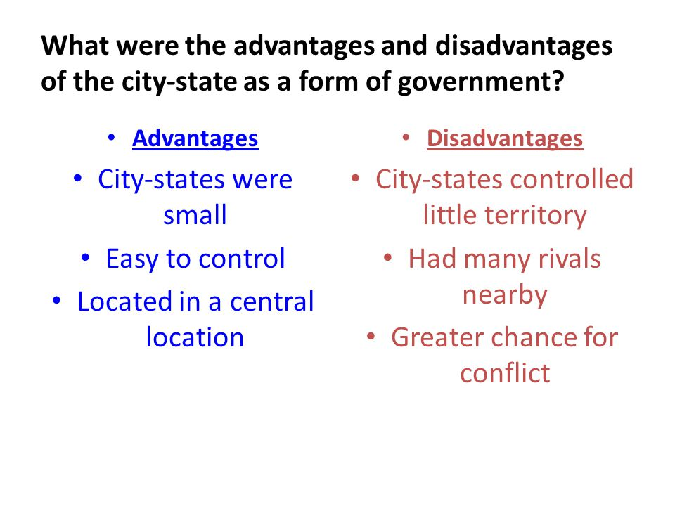 City-states were small Easy to control Located in a central location