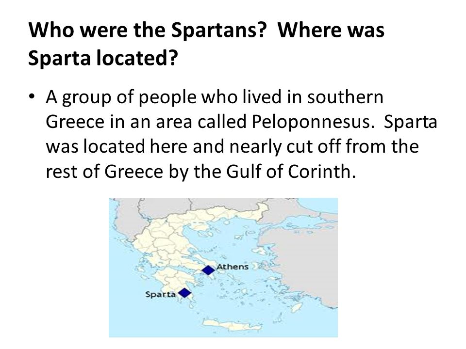 Who were the Spartans Where was Sparta located