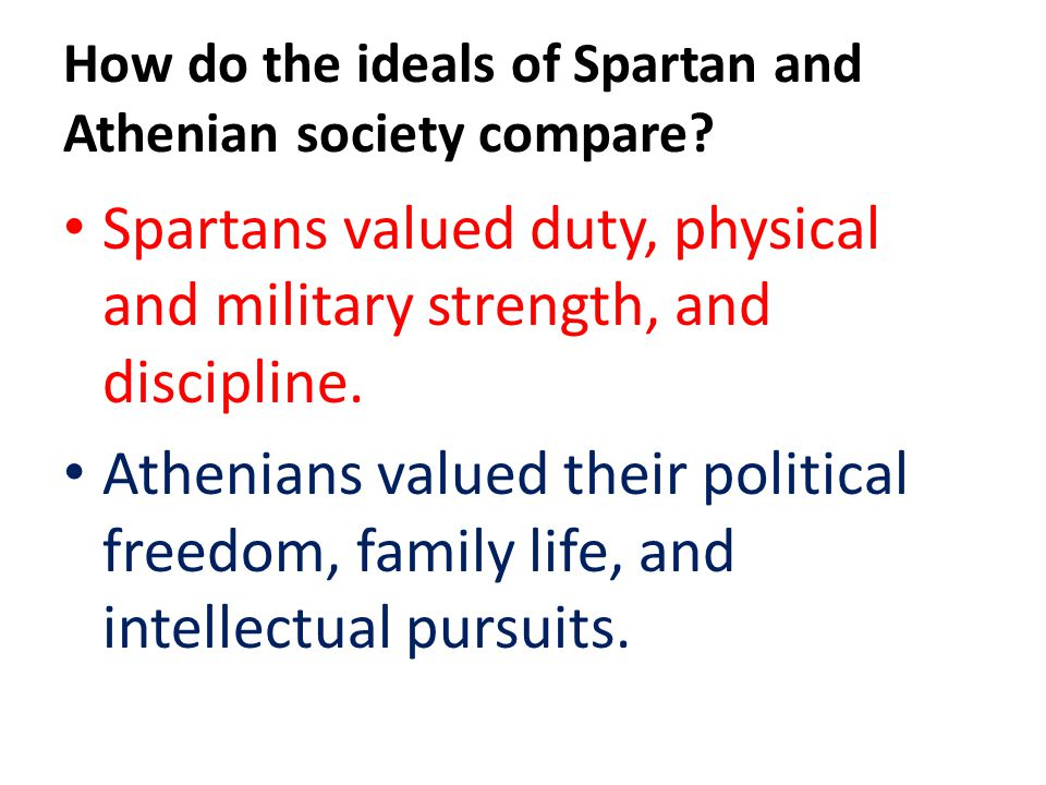 How do the ideals of Spartan and Athenian society compare