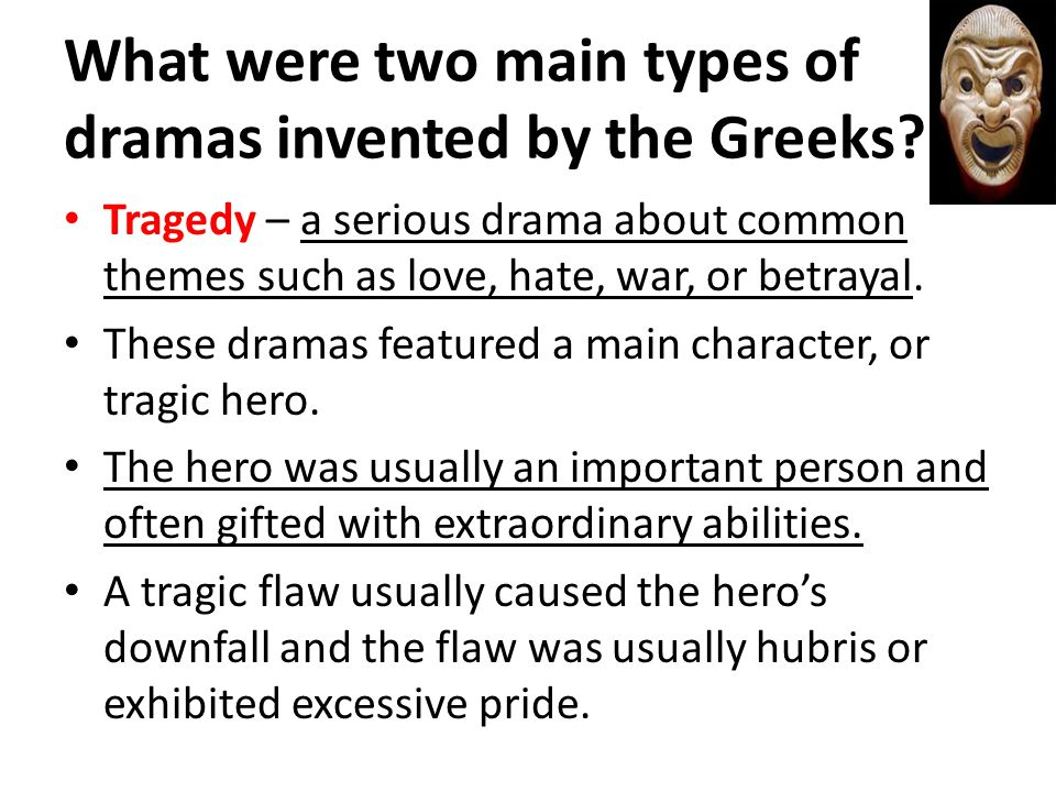 What were two main types of dramas invented by the Greeks