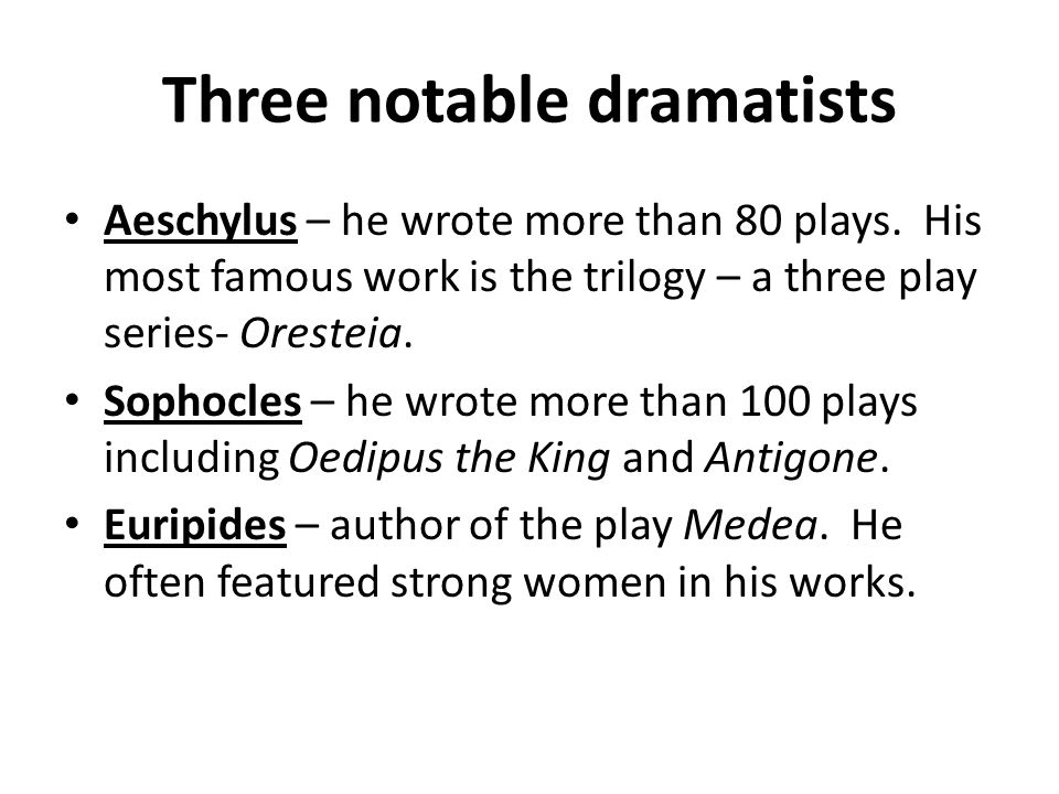 Three notable dramatists