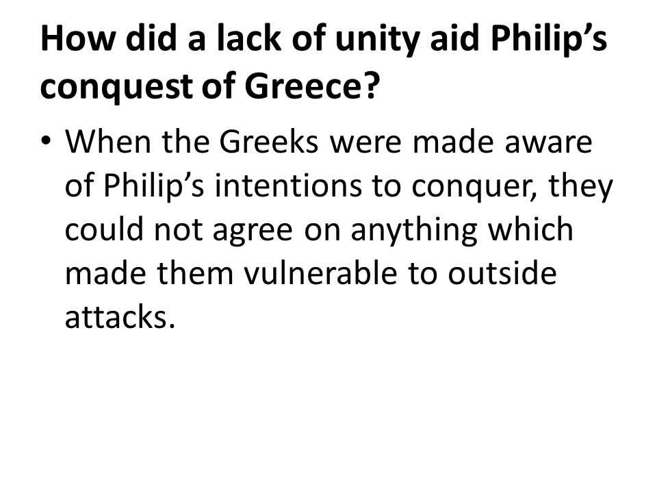 How did a lack of unity aid Philip's conquest of Greece