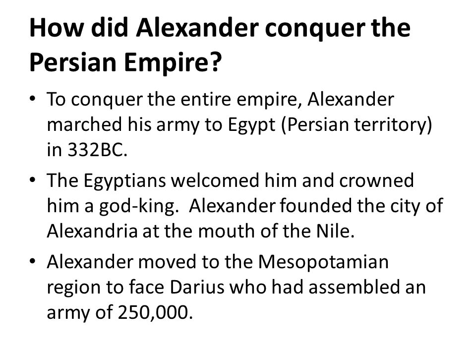 How did Alexander conquer the Persian Empire