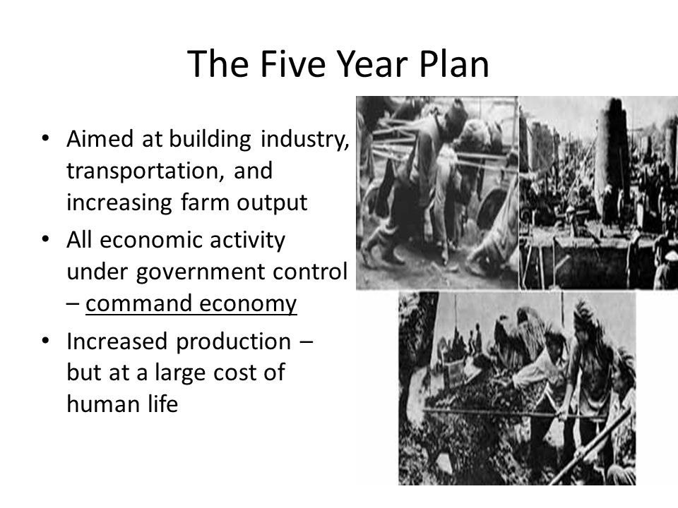 The Five Year Plan Aimed at building industry, transportation, and increasing farm output.