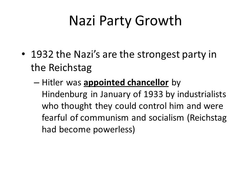 Nazi Party Growth 1932 the Nazi's are the strongest party in the Reichstag.