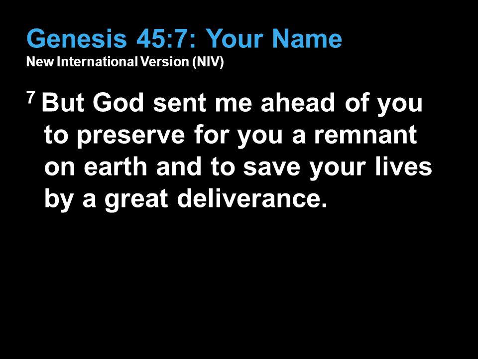 Genesis 45:7: Your Name New International Version (NIV)
