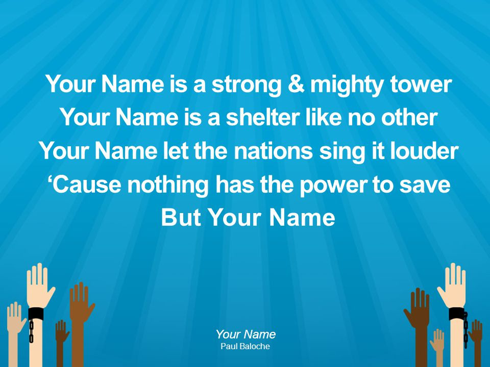 Your Name is a strong & mighty tower