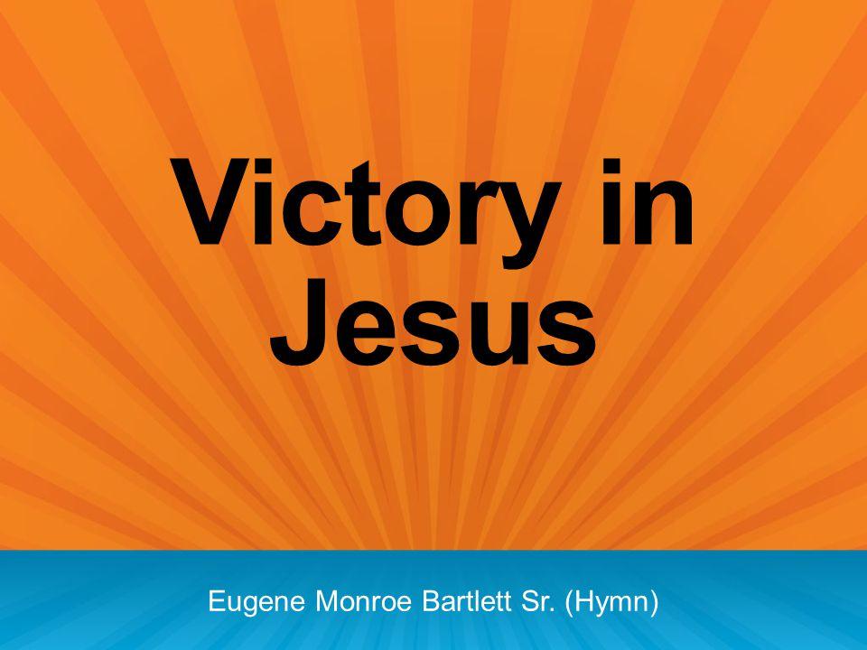 Eugene Monroe Bartlett Sr. (Hymn)
