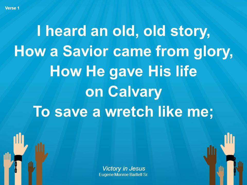 How a Savior came from glory, To save a wretch like me;