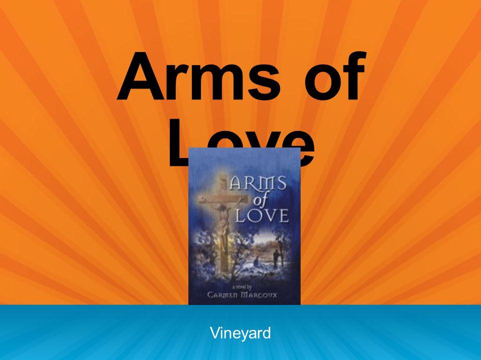 Arms of Love Vineyard