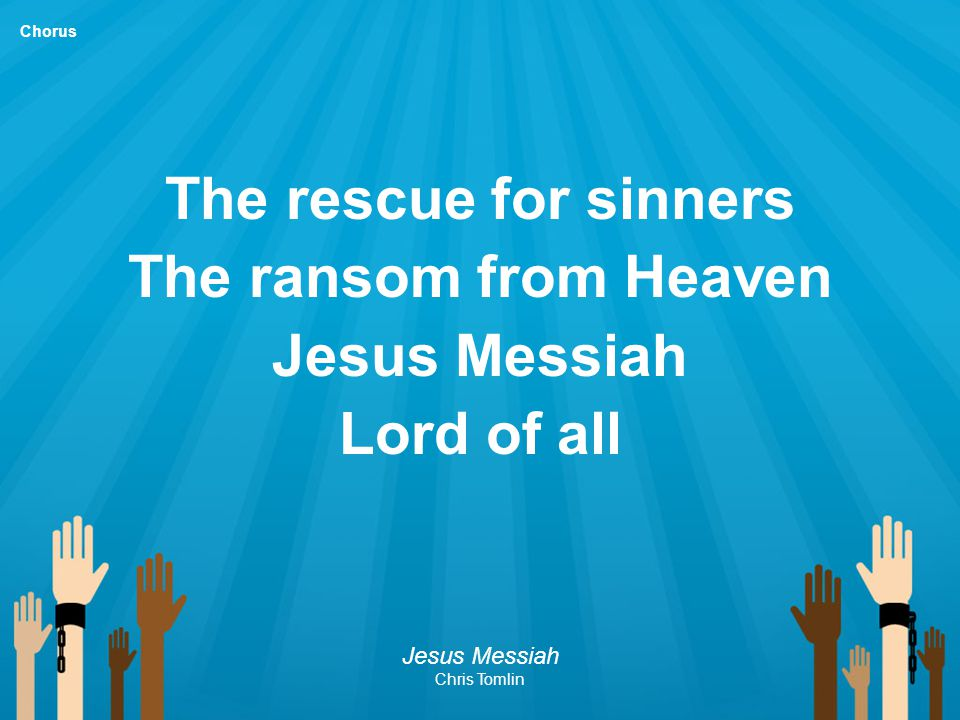 The rescue for sinners The ransom from Heaven Jesus Messiah