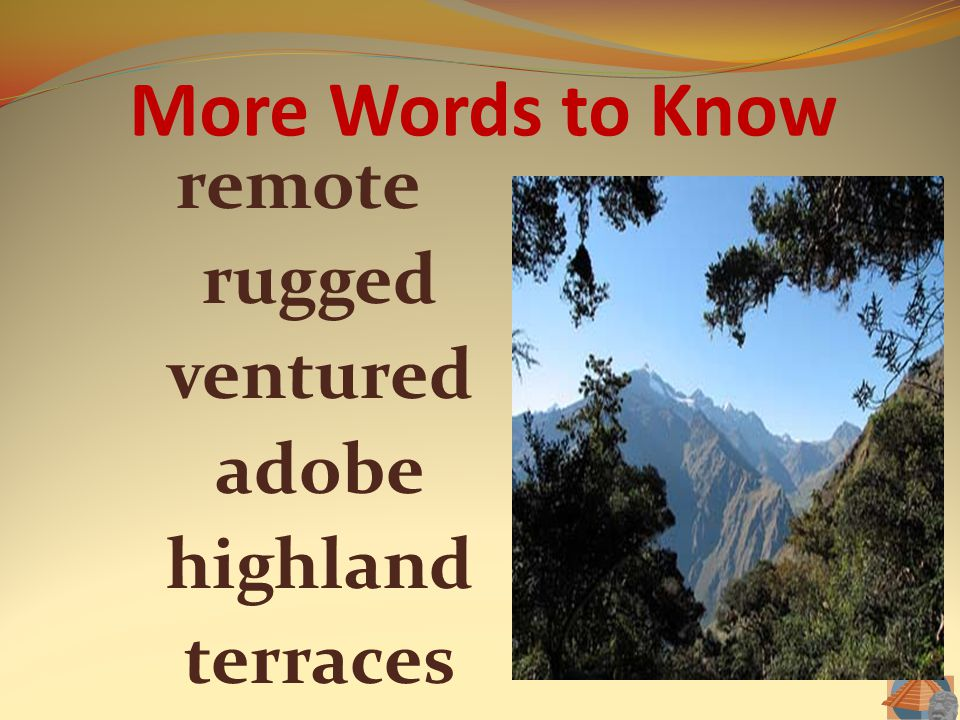 More Words to Know remote rugged ventured adobe highland terraces