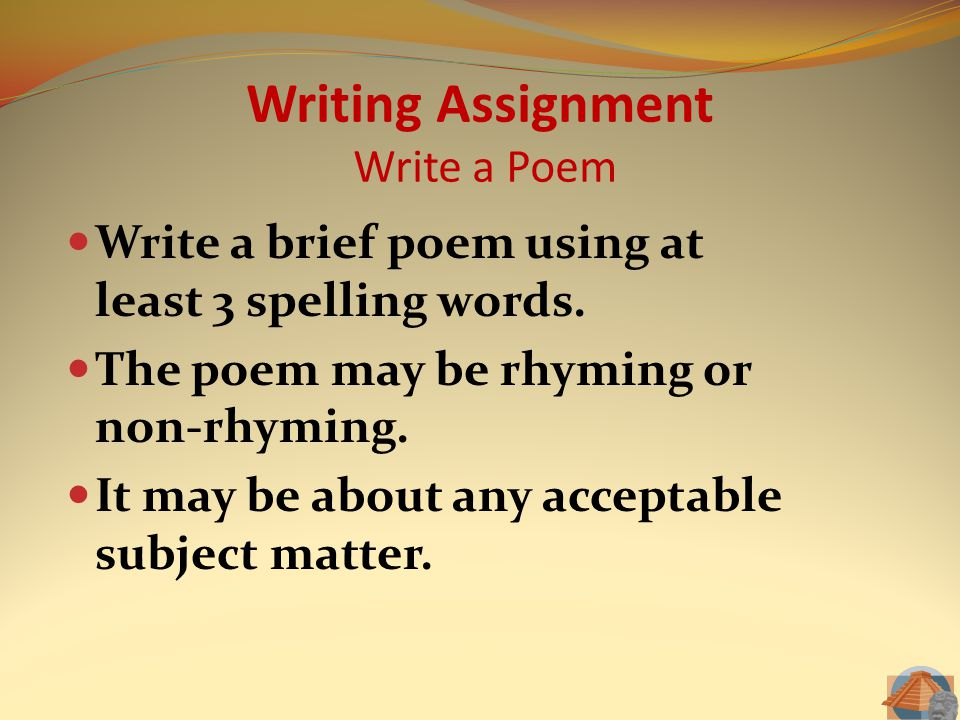 Writing Assignment Write a Poem