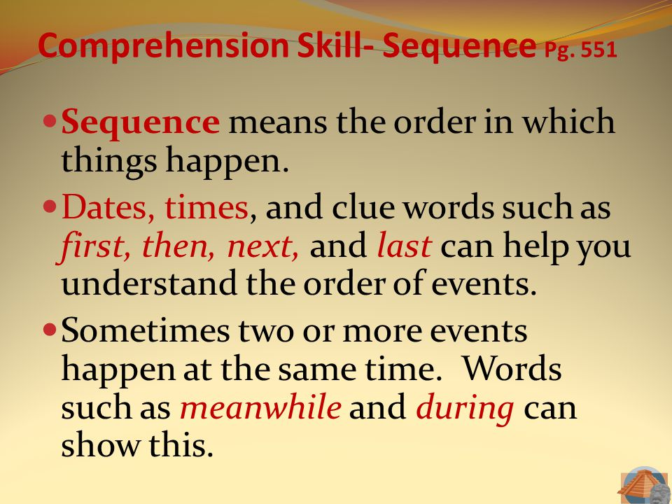 Comprehension Skill- Sequence Pg. 551