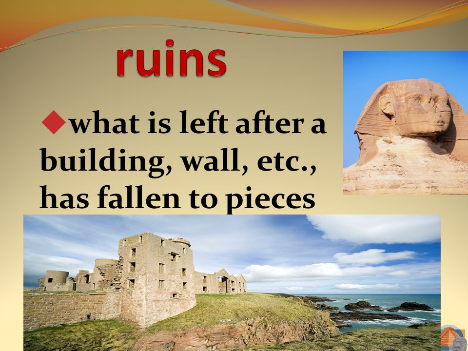 what is left after a building, wall, etc., has fallen to pieces