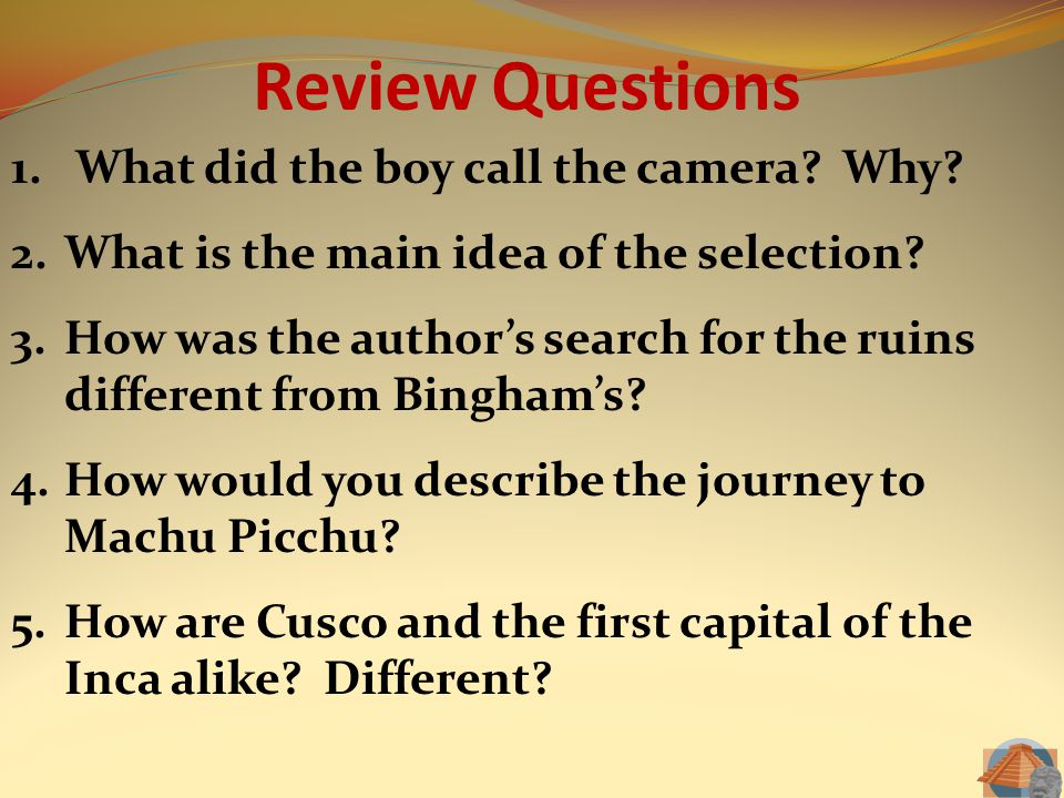 Review Questions What did the boy call the camera Why