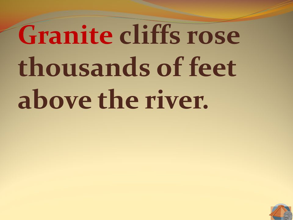 Granite cliffs rose thousands of feet above the river.