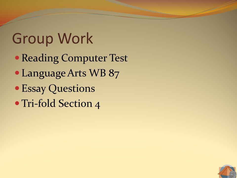 Group Work Reading Computer Test Language Arts WB 87 Essay Questions