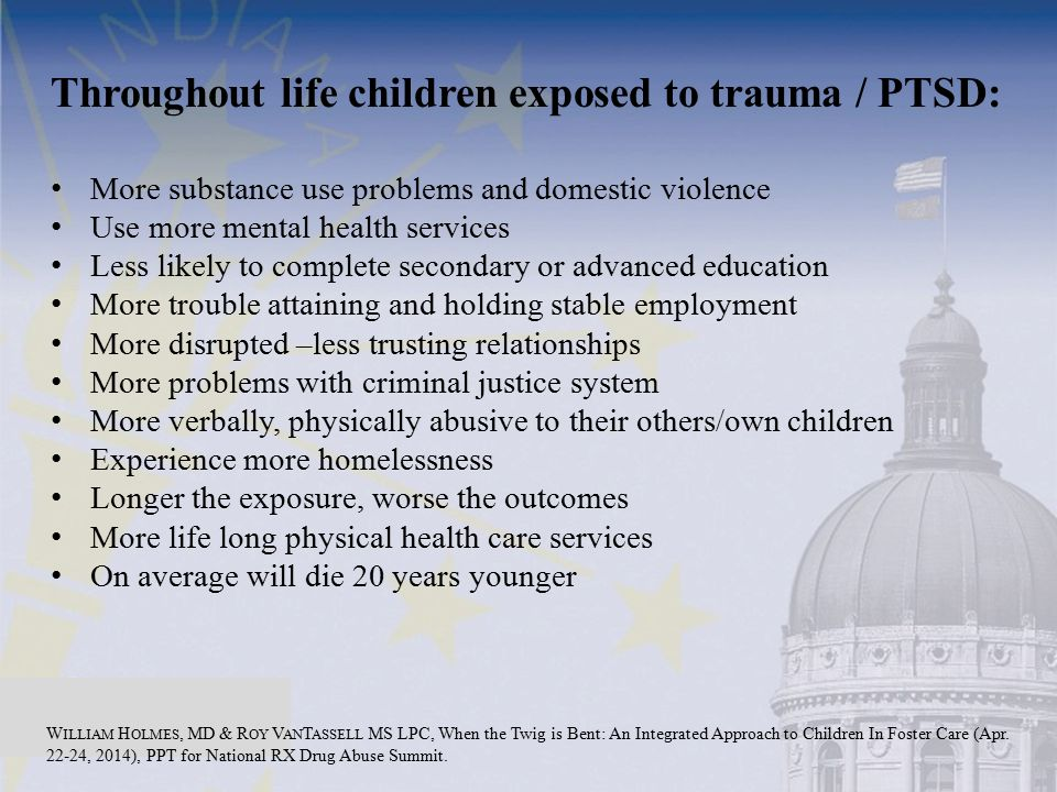 Throughout life children exposed to trauma / PTSD:
