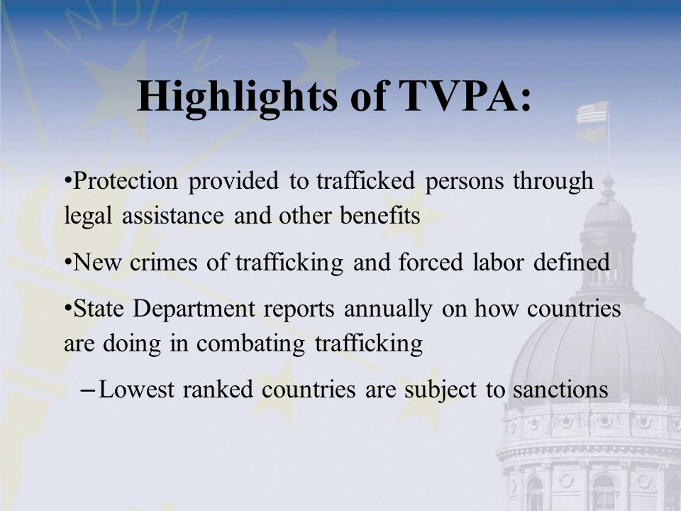 Highlights of TVPA: Protection provided to trafficked persons through legal assistance and other benefits.