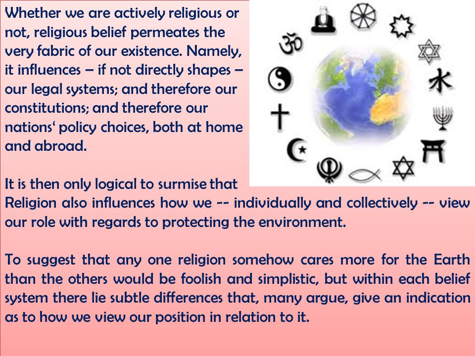 Whether we are actively religious or