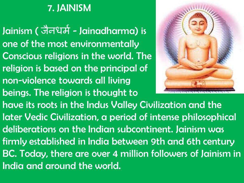 Jainism ( जैनधर्म - Jainadharma) is one of the most environmentally