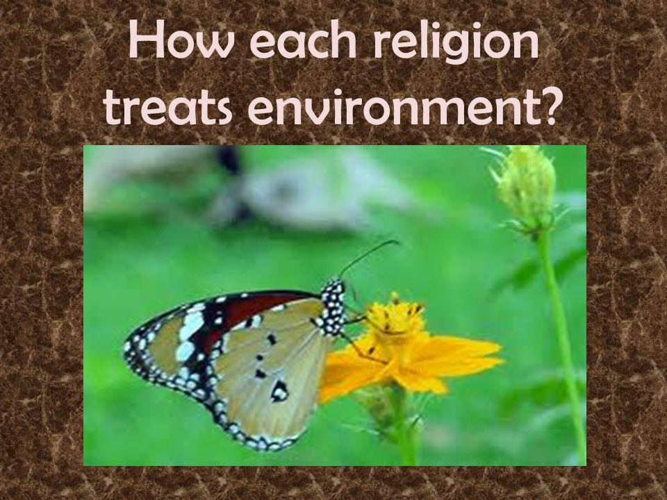 How each religion treats environment