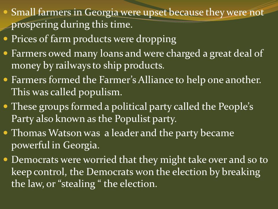 Small farmers in Georgia were upset because they were not prospering during this time.