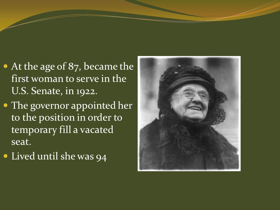 At the age of 87, became the first woman to serve in the U. S
