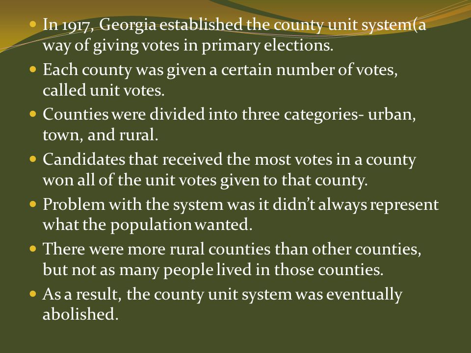 In 1917, Georgia established the county unit system(a way of giving votes in primary elections.