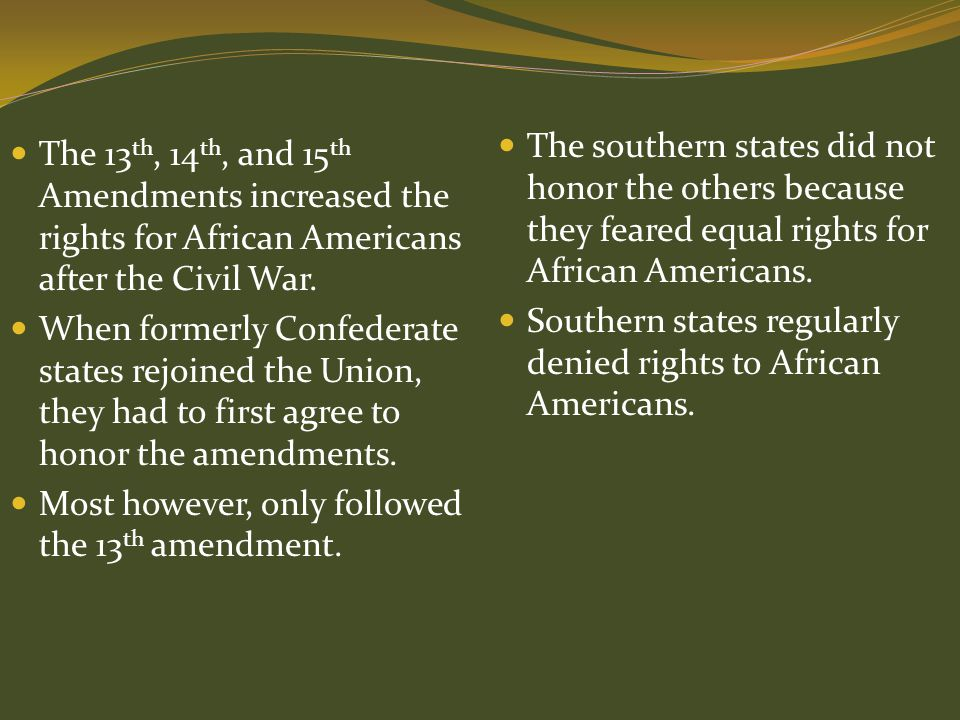 The southern states did not honor the others because they feared equal rights for African Americans.