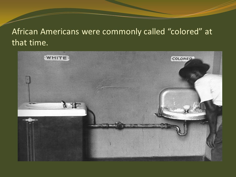 African Americans were commonly called colored at that time.