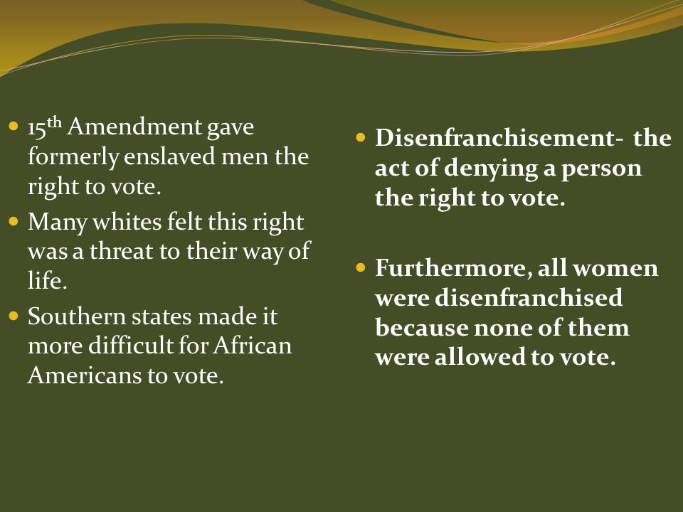15th Amendment gave formerly enslaved men the right to vote.