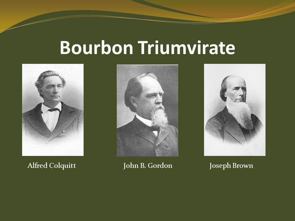 Bourbon Triumvirate Alfred Colquitt John B. Gordon Joseph Brown