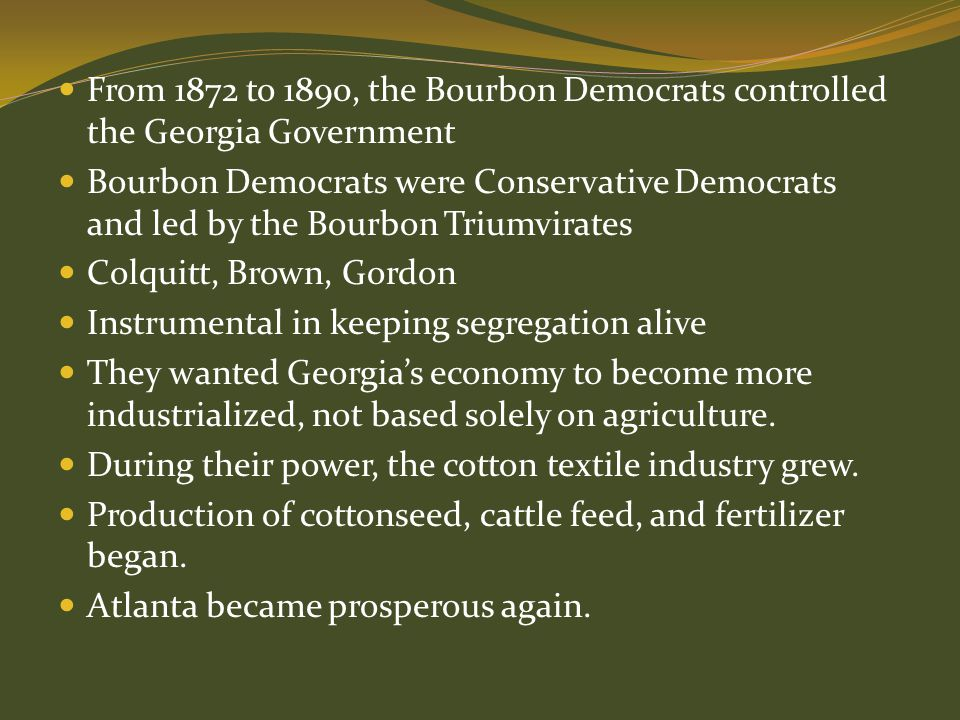 From 1872 to 1890, the Bourbon Democrats controlled the Georgia Government