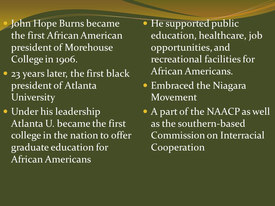 John Hope Burns became the first African American president of Morehouse College in 1906.