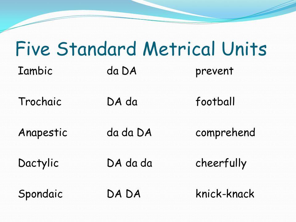 Five Standard Metrical Units